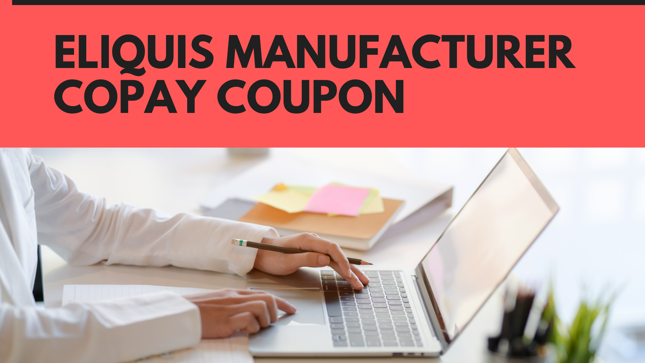 Eliquis manufacturer copay coupon