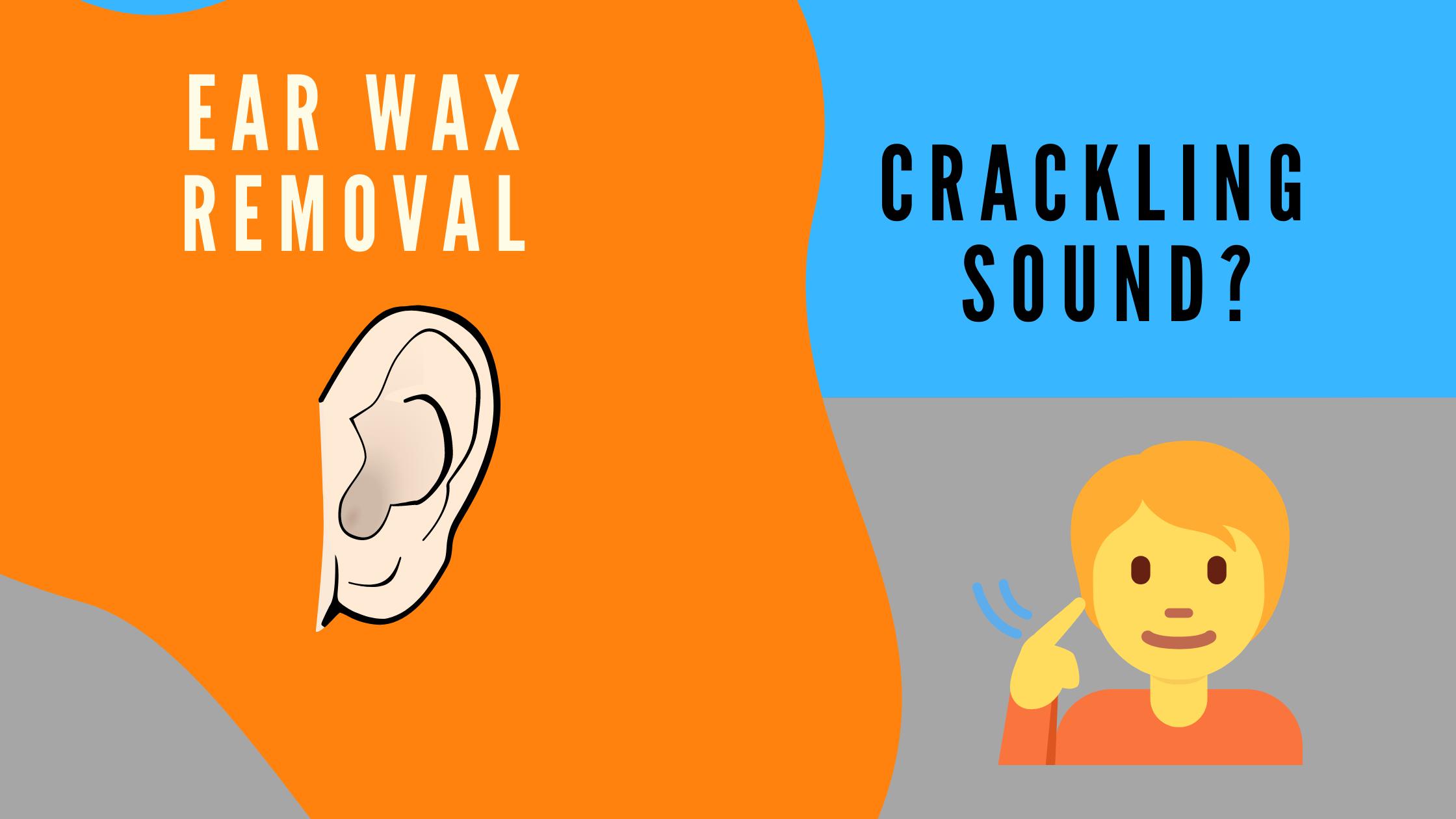 Debrox crackling sound
