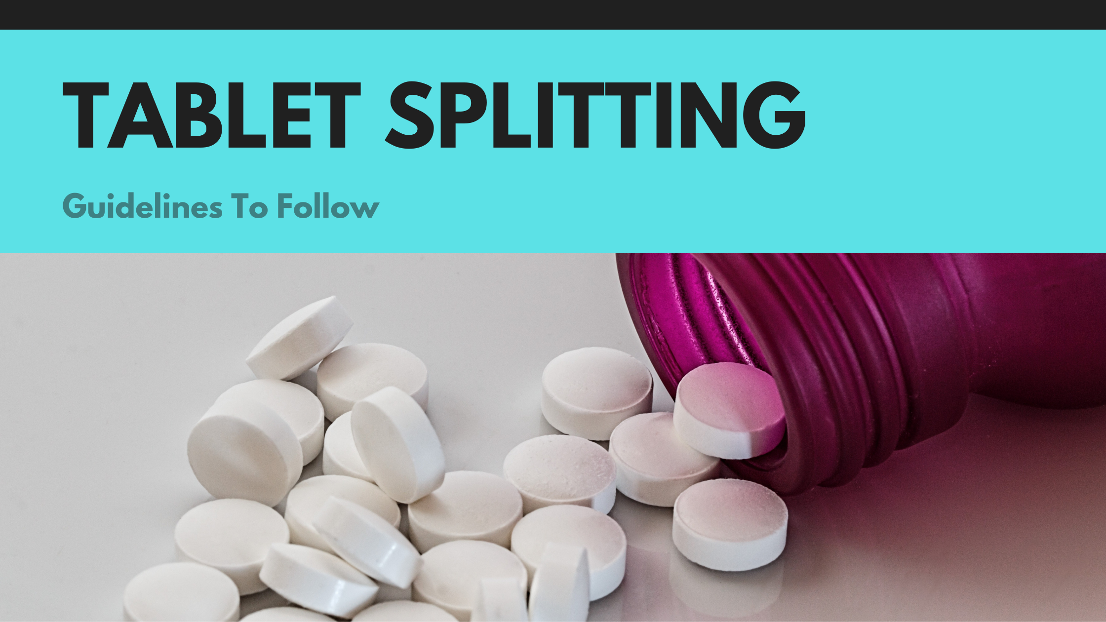 tablet splitting guidelines