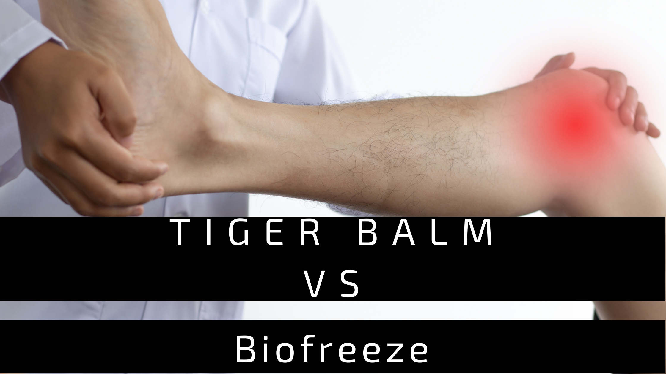 Tiger Balm vs Biofreeze