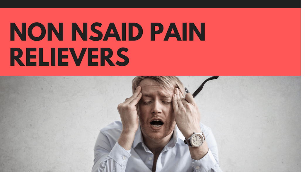 Non NSAID Pain Relievers