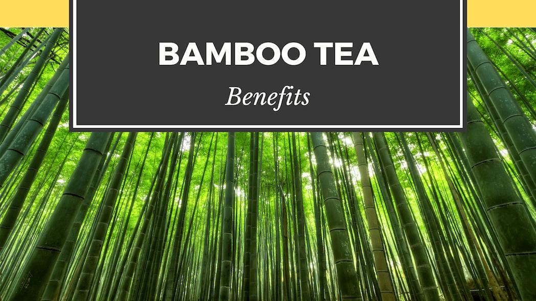 Bamboo tea benefits